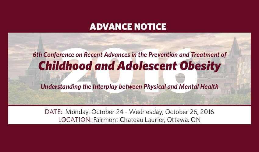 6th Conference on Recent Advances in the Prevention and Management of Childhood and Adolescent Obesity: Call for Abstracts and Advance Notice