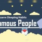 Sleep Infographic: Bizarre Sleeping Habits of Famous People